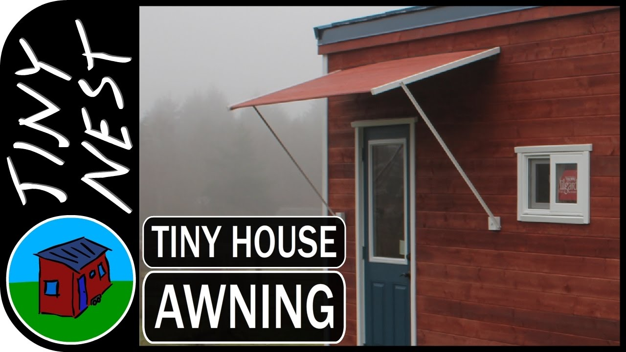 diy tiny house awning ep 28 youtube