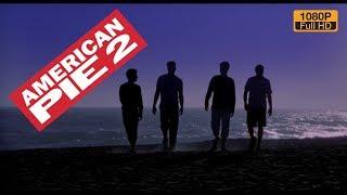 Американский пирог 2 (American Pie 2) 2001
