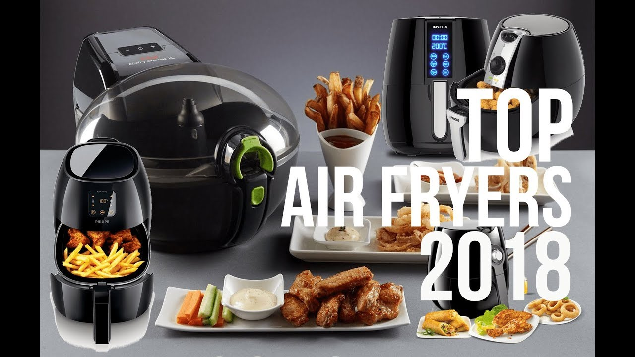 BEST AIR FRYERS OF 2018 | TOP 10 | TOP AIR FRYERS | REVIEW