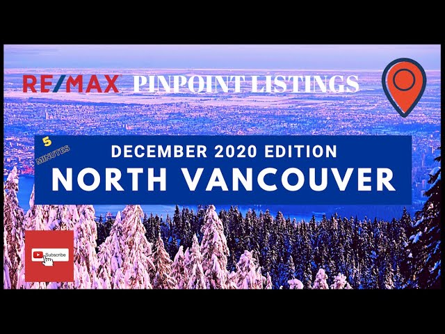 North Vancouver DECEMBER 2020 Edition Real Estate Update