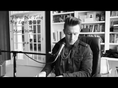 I Will Not Take My Love Away - Paul Taylor Smith (Matt Wertz Cover) mp3