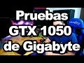 Pruebas en tiempo real de GTX 1050 2GB de Gigabyte