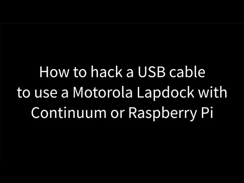 How to hack a USB cable to use a Motorola Lapdock with Continuum or Raspberry Pi
