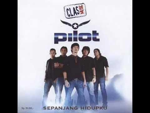 Pilot - Sepanjang Hidupku ~Lyrics