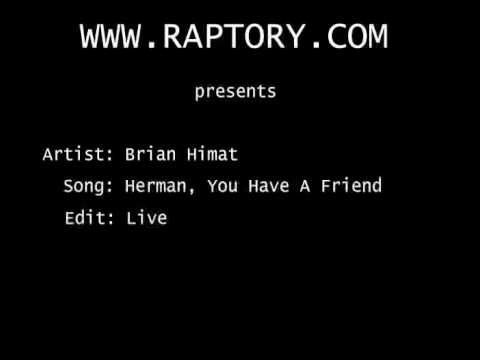 BRIAN HIMAT - HERMAN YOU HAVE A FRIEND (LIVE EDITION) OOSTERBEEK 2004 WWW.RAPTORY.COM