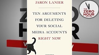 Jaron Lanier: Delete Your Social Media Accounts Now!