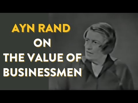 Ayn Rand on the Value of Businessmen