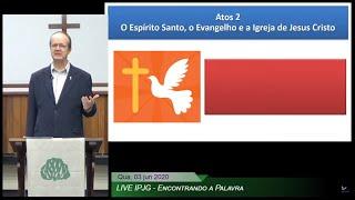 O Espírito Santo, o Evangelho e a Igreja de Jesus Cristo