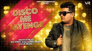 RAJU PUNJABI | DISCO ME JAYENGE | FULL AUDIO SONG | HARYANVI DJ SONG 2018 | VR BROS ENTERTAINMENT