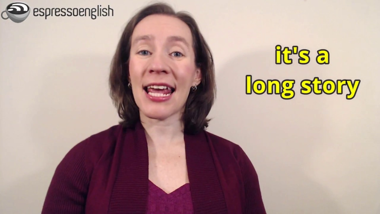 Learn English Phrases - It's a long story, To make a long story short