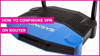 How to configure PPTP/L2TP VPN on home Router