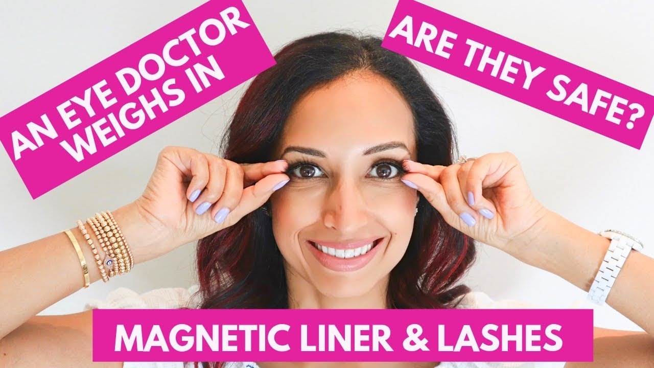 Magnetic Liner and Lashes - Are they safe? - Dr. Rupa