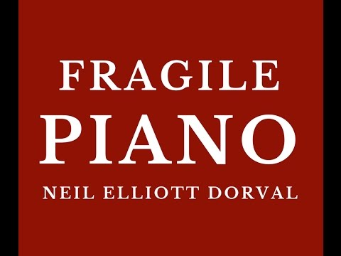 FRAGILE | STING | PIANIST | NEIL ELLIOTT DORVAL | PIANO | PIANOS | PIANO MUSIC | NEIL DORVAL