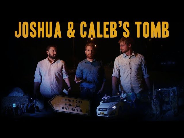 The First Settlers, Joshua and Caleb's Tombs | The Joshua and Caleb Report