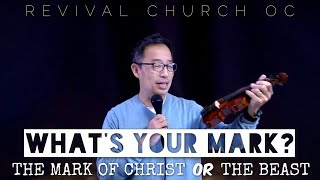 What's Your Mark? The Mark of Christ or the Beast | Revival Church OC | 2.28.21