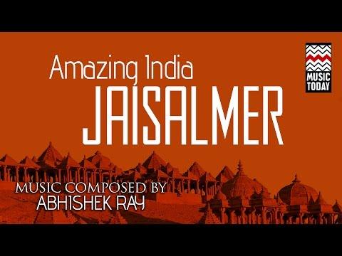 Amazing India - Jaisalmer   Audio Jukebox   Instrumental   World Music   Abhishek Ray