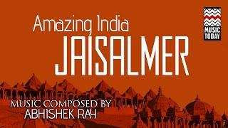 Amazing India - Jaisalmer | Audio Jukebox | Instrumental | World Music | Abhishek Ray