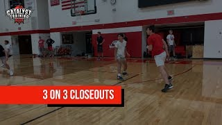 3 on 3 Closeouts