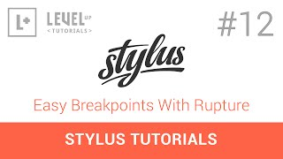 #12 Easy Breakpoints With Rupture - Stylus Tutorials