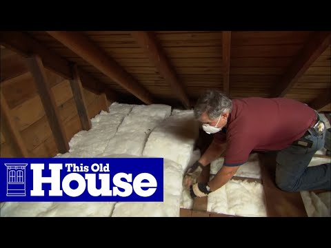 How To Insulate An Attic With Fiberglass This Old House