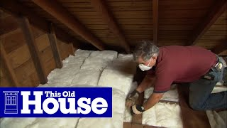 How to Insulate an Attic with Fiberglass - This Old House