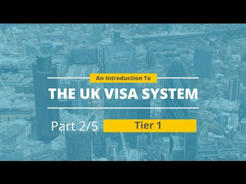 Work in the UK: An Introduction to The UK Visa System - TIER 1