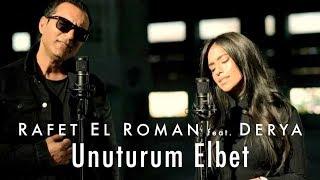 Download Rafet El Roman feat. Derya - Unuturum Elbet Mp3 and Videos