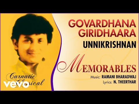 Govardhana Giridhaara - Memorables | Unnikrishnan | Official Audio Song
