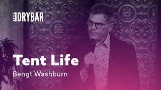Living The Tent Life. Bengt Washburn