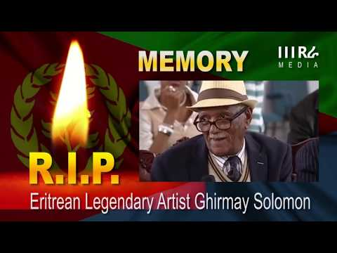 Memory - Great Eritrean Legendary Artist Ghirmay Solomon - ግ