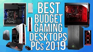 TOP 10 BEST BUDGET GAMING DESKTOP PCs 2019 | BEST CHEAP GAMING DESKTOP 2019