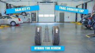 MT Baja ATZ P3 vs DC Trail Country EXP   Hybrid Tires Review