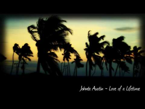 Johnta Austin - Love of a Lifetime + DL [New RnB Music 2010]