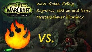 WoW-Guide: Erfolg: Ragnaros, seht zu und lernt - Meisterzähmer Flummox - Perplex
