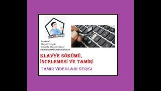 Klavye Sökümü, İncelemesi ve Tamiri _ Tamir Videoaları Serisi