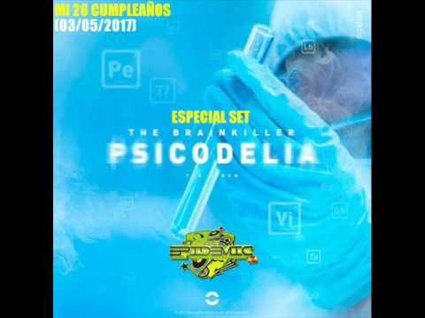 Epidemic SP @ Mi 28 Cumpleaños (03-05-2017) Especial Set Psicodelia The Brainkiller