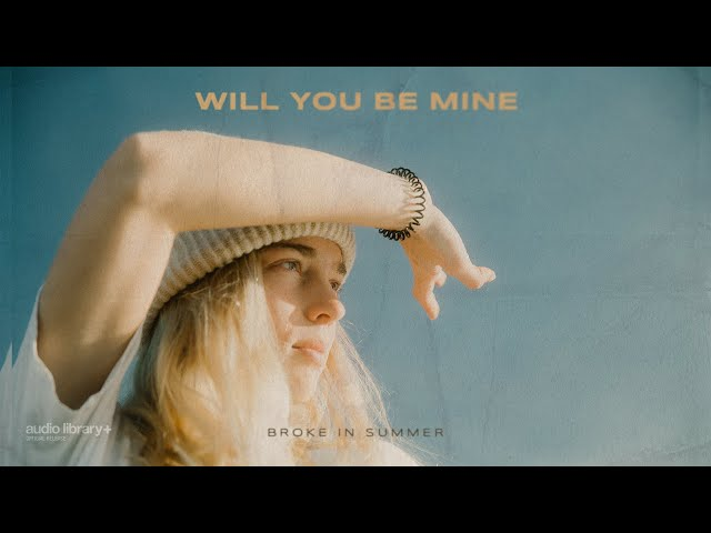 Will You Be Mine - Broke in Summer [Audio Library Release] · Free Copyright-safe Music