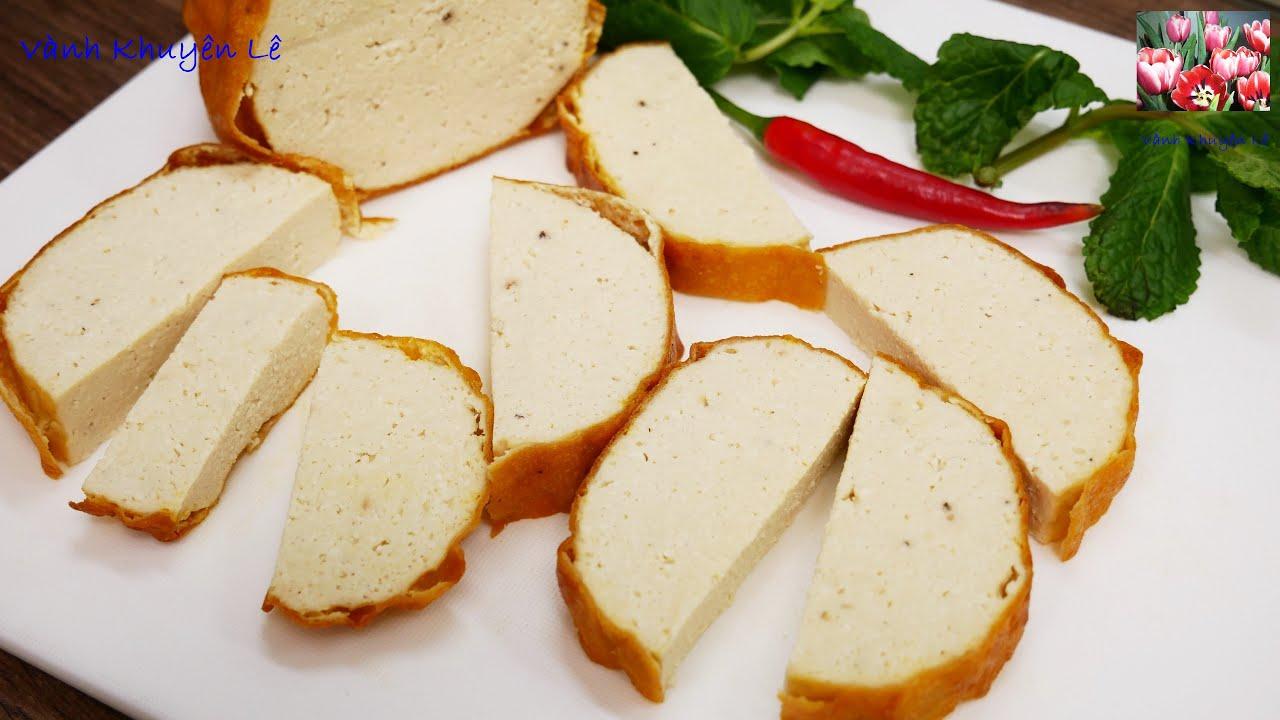 CHẢ CHIÊN CHAY dai ngon – Bí quyết cách làm Chả Chay dễ dàng – Vegan Tofu Seitan by Vanh Khuyen