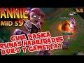 | ANNIE MID S9 | GUIA BASICA RUNAS HABILIDADES PASIVA Y BUILD | GAMEPLAY ESPAÑOL |