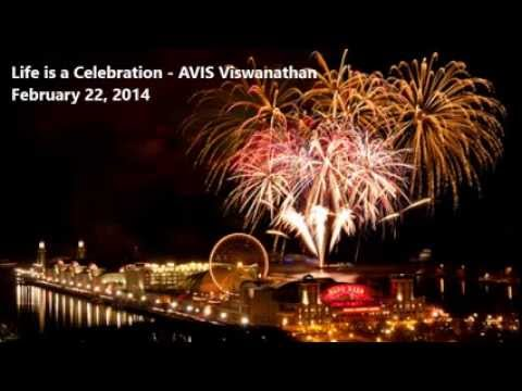 Life is a Celebration - by AVIS Viswanathan
