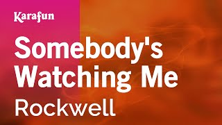 Karaoke Somebody's Watching Me - Rockwell *