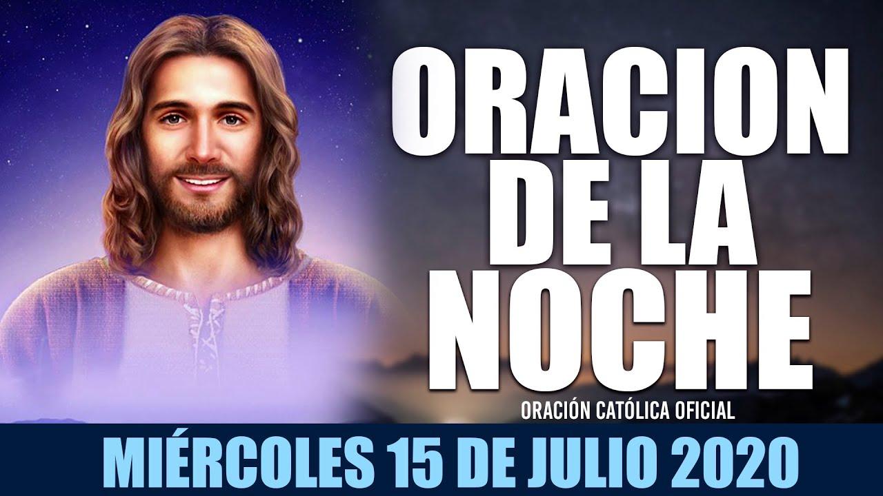 Oración de la Noche de Hoy Miércoles 15 de Julio de 2020| Oración Católica