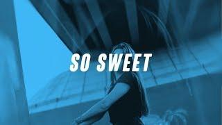 Kali Claire & Not3s - So Sweet (Lyrics // Lyric Video)