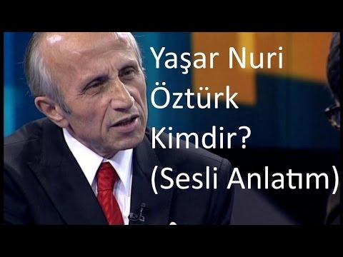 Yaşar Nuri Öztürk Kimdir? (Sesli Anlatım)