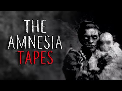 """The Amnesia Tapes"" Creepypasta"