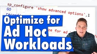 Should You Enable Optimize For Ad Hoc Workloads?