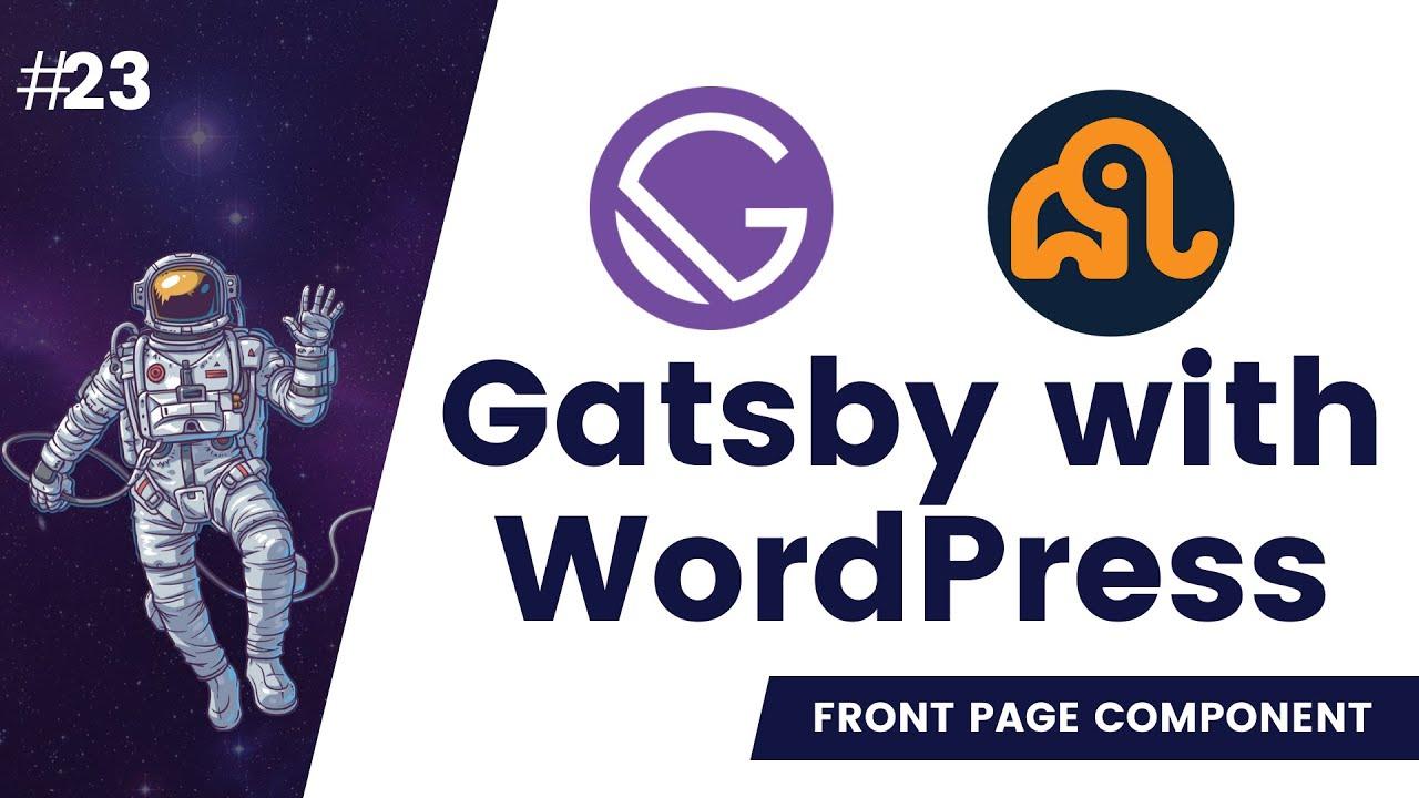 #23 Custom Gatsby Front Page   gatsby-link   Gatsby Link   Gatsby WordPress Theme