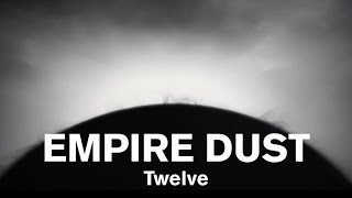Empire Dust - Twelve