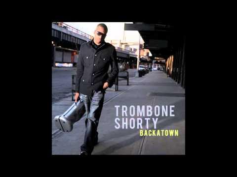Trombone Shorty Backatown  Full Album 2010