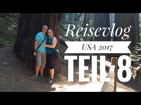 Reisevlog USA 2017   Teil 8 | Muir Woods National Monument | Point Reyes Lighthouse